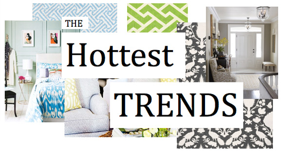 The Hottest Trends